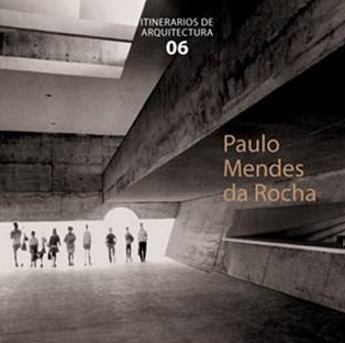 Presentacin del libro Itinerario de Arquitectura 06: Paulo Mendes da Rocha