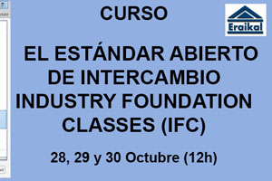 Curso: EL ESTÁNDAR ABIERTO DE INTERCAMBIO INDUSTRY FOUNDATION CLASSES (IFC)