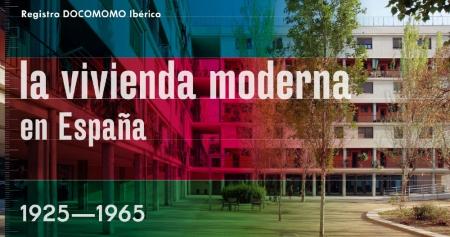 Exposición 'La vivienda moderna en España 1925-1965, registro docomomo ibérico'