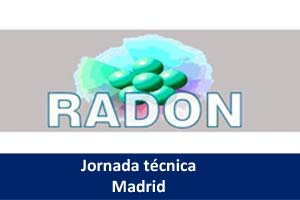 "Jornada técnica ""El Radón, ¿un gas noble o no tan noble? - Madrid"